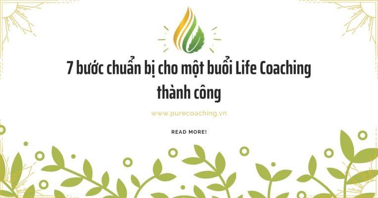 7 bước chuẩn bị cho một buổi Life Coaching thành công